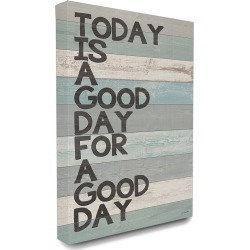 Stupell A Good Day for a Good Day Canvas Art