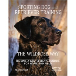Sporting Dog and Retriever Training The Wildrose Way found on Bargain Bro from Orvis for USD $34.20