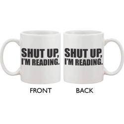 Cute Coffee Mug Cup- Shut Up, I'm Reading 11oz Ceramic Coffee Mug Gift