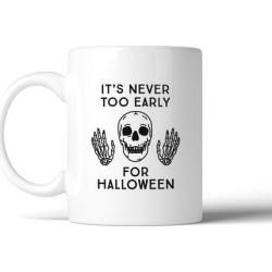 It's Never Too Early For Halloween Decorative Ceramic Coffee Mug