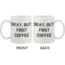 Funny Ceramic Coffee Mug - Okay, But First Coffee 11oz Coffee Mug Cup