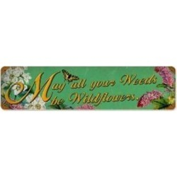 Past Time Signs PTS189 Weeds Wildflowers Home And Garden Vintage Metal Sign