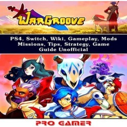 Wargroove Game, Switch, Tips, Wiki, Walkthrough, PS4, Achievements, Characters, Units, Download, Jokes, Guide Unofficial - Download