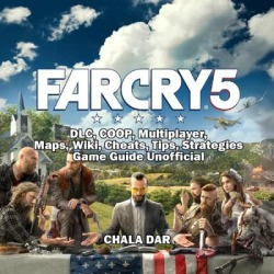 Far Cry 5, DLC, COOP, Multiplayer, Maps, Wiki, Cheats, Tips, Strategies, Game Guide Unofficial - Download