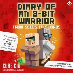 Diary of an 8-Bit Warrior: From Seeds to Swords (Book 2 8-Bit Warrior series) - Download