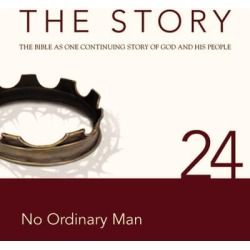 NIV, The Story: Chapter 24 - No Ordinary Man, Audio Download - Download