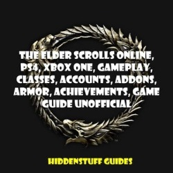 The Elder Scrolls Online, PS4, Xbox One, Gameplay, Classes, Accounts, Addons, Armor, Achievements, Game Guide Unofficial - Download found on Bargain Bro India from Downpour for $4.95