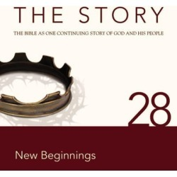 NIV, The Story: Chapter 28 - New Beginnings, Audio Download - Download