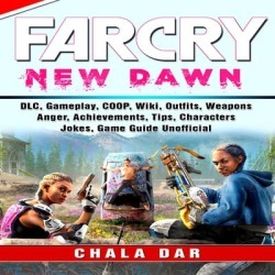 Far Cry New Dawn Game, COOP, Animals, Outfits, Weapons, Items, Tips, Walkthrough, Download, Jokes, Guide Unofficial - Download