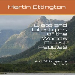 Diets and Lifestyles of the World's Oldest Peoples & 32 Longevity Recipes - Download