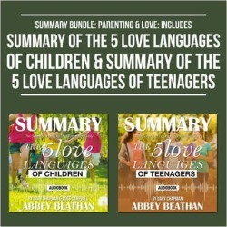 Summary Bundle: Parenting & Love: Includes Summary of The 5 Love Languages of Children & Summary of The 5 Love Languages of Teenagers - Download found on Bargain Bro India from Downpour for $14.99