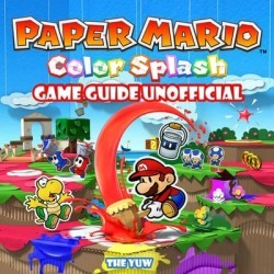 Paper Mario Color Splash Game Guide Unofficial - Download found on Bargain Bro India from Downpour for $2.99