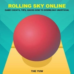 Rolling Sky Online Game Cheats, Tips, Hacks How to Download Unofficial - Download