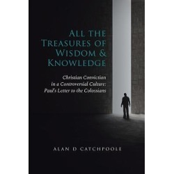 All the Treasures of Wisdom and Knowledge - Christian Conviction in a Controversial Culture: Paul's Letter to the Colossians found on Bargain Bro India from cokesbury.com US for $30.95