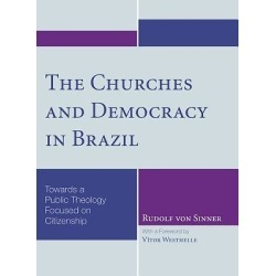 The Churches and Democracy in Brazil - Towards a Public Theology Focused on Citizenship