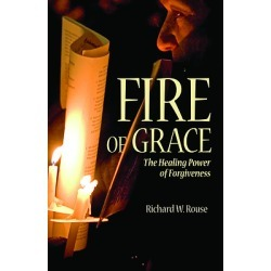 Fire of Grace - The Healing Power of Forgiveness