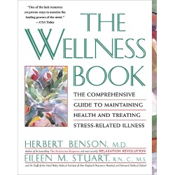 The Wellness Book - The Comprehensive Guide to Maintaining Health and Treating Stress-Related Illness