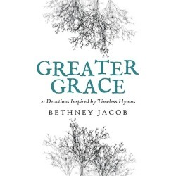 Greater Grace - 21 Devotions Inspired by Timeless Hymns