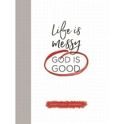 Life Is Messy (God Is Good)