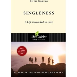 LifeGuide Bible Study - Singleness - A Life Grounded in Love