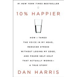 10% Happier - How I Tamed the Voice in My Head, Reduced Stress Without Losing My Edge, and Found Self-Help That Actually Works-- found on Bargain Bro Philippines from cokesbury.com US for $26.99