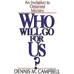 Who Will Go for Us? - An Invitation to Ordained Ministry found on Bargain Bro India from cokesbury.com US for $19.99
