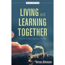 Living and Learning Together - 52 Devotional Parables to Help You Grow Closer to God