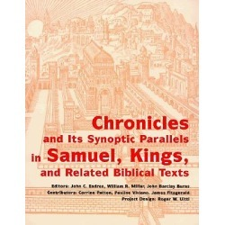 Chronicles and Its Synoptic Parallels in Samuel, Kings, and Related Bi
