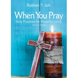 When You Pray Revised Edition - Daily Practices for Prayerful Living