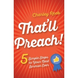 That'll Preach! - 5 Simple Steps to Your Best Sermon Ever