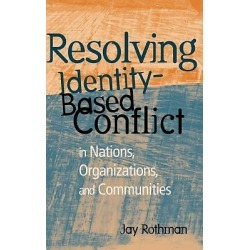 Resolving Identity-Based Conflict in Nations, Organizations, and Commu