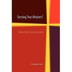 Serving Two Masters? Catholic School Governors at Work found on Bargain Bro India from cokesbury.com US for $22.50