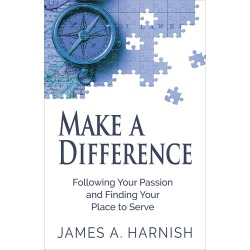 Make a Difference - Following Your Passion and Finding Your Place to Serve