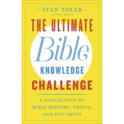 The Ultimate Bible Knowledge Challenge - A Collection of Bible History, Trivia, and Fun Facts