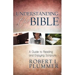 Understanding the Bible - A Guide to Reading and Enjoying Scripture