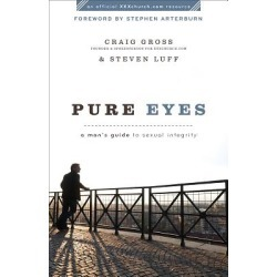 Pure Eyes - A Man's Guide to Sexual Integrity