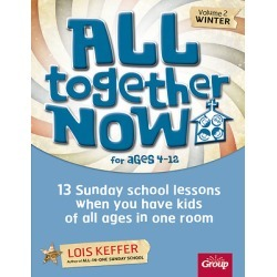 All Together Now Volume 2 Winter - 13 Sunday School Lessons When You Have Kids of All Ages in One Room