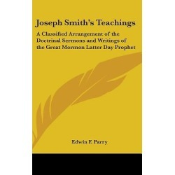 Joseph Smith's Teachings - A Classified Arrangement of the Doctrinal Sermons and Writings of the Great Mormon Latter Day Prophet found on Bargain Bro India from cokesbury.com US for $37.95