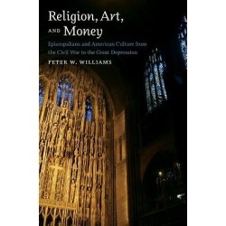 Religion, Art, and Money - Episcopalians and American Culture from the Civil War to the Great Depression found on Bargain Bro India from cokesbury.com US for $45.00