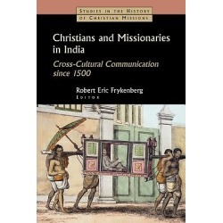 Christians and Missionaries in India - Cross-Cultural Communication Since 1500