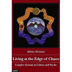 Living at the Edge of Chaos - Culture, Complexity, Healing, and Synchronicity in Postmodern Psychology