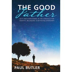 The Good Father - Keys for Overcoming in the Struggle for Identity, Belonging & Better Relationships found on Bargain Bro India from cokesbury.com US for $15.95