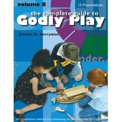 The Complete Guide to Godly Play Volume 8 - Enrichment Presentations