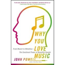 Why You Love Music - From Mozart to Metallica--The Emotional Power of Beautiful Sounds