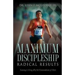 Maximum Discipleship/Radical Results