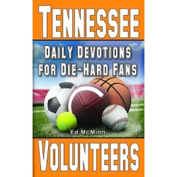 Daily Devotions for Die-Hard Fans Tennessee Volunteers