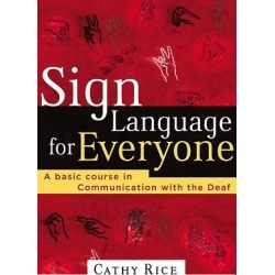 Sign Language for Everyone - A Basic Course in Communication with the Deaf