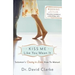 Kiss Me Like You Mean It - Solomon's Crazy in Love How-To Manual