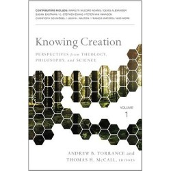 Knowing Creation - Perspectives from Theology, Philosophy, and Science
