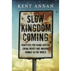 Slow Kingdom Coming - Practices for Doing Justice, Loving Mercy and Walking Humbly in the World found on Bargain Bro from cokesbury.com US for USD $12.92
